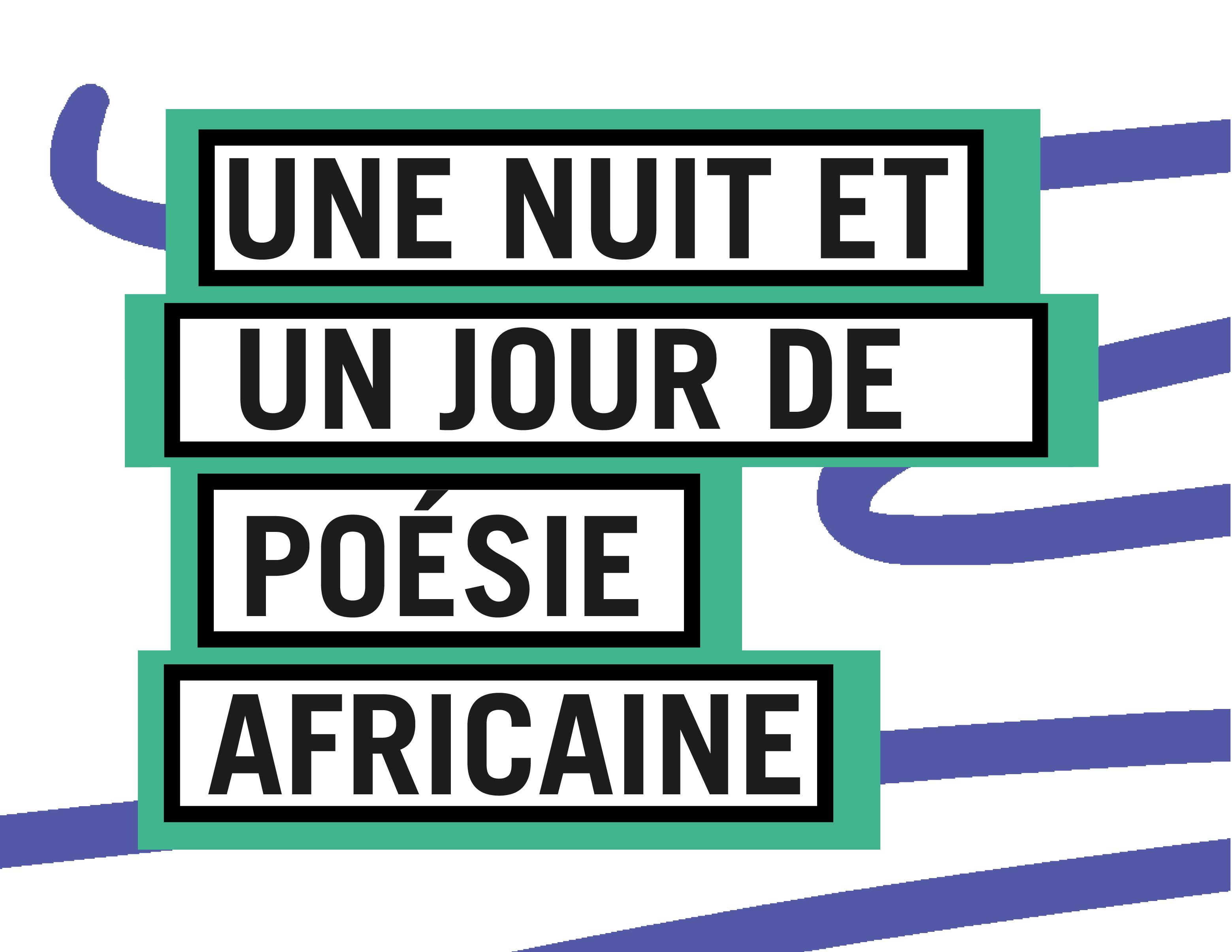 Une nuit et un jour de poésie africaine / Jour 2